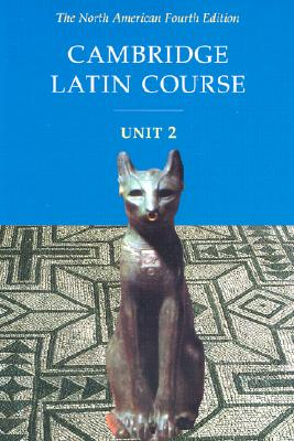 Cambridge Latin Course By Pope, Stephanie/ Popeck, Richard/ Farrow, Stan/ Shaw, Anne/ Bell, Patricia E.