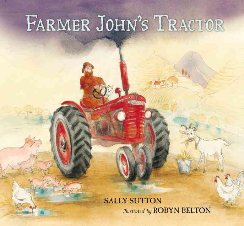 Farmer John's Tractor By Sutton, Sally/ Belton, Robyn (ILT)